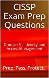 CISSP Exam Prep Questions: Domain 5 – Identity and Access Management (English Edition)