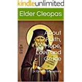 About Faith, Hope, Love and Grace: St George Monastery (Elder Cleopas Book 3)