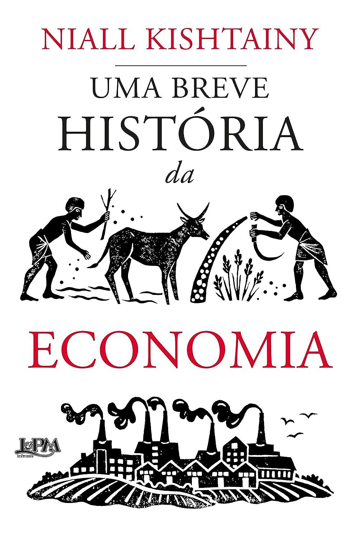 Uma breve história da economia (Portuguese Edition) eBook: Kishtainy, Niall, Partridge, Hazel, Marcoantonio, Janaína: Amazon.es: Tienda Kindle