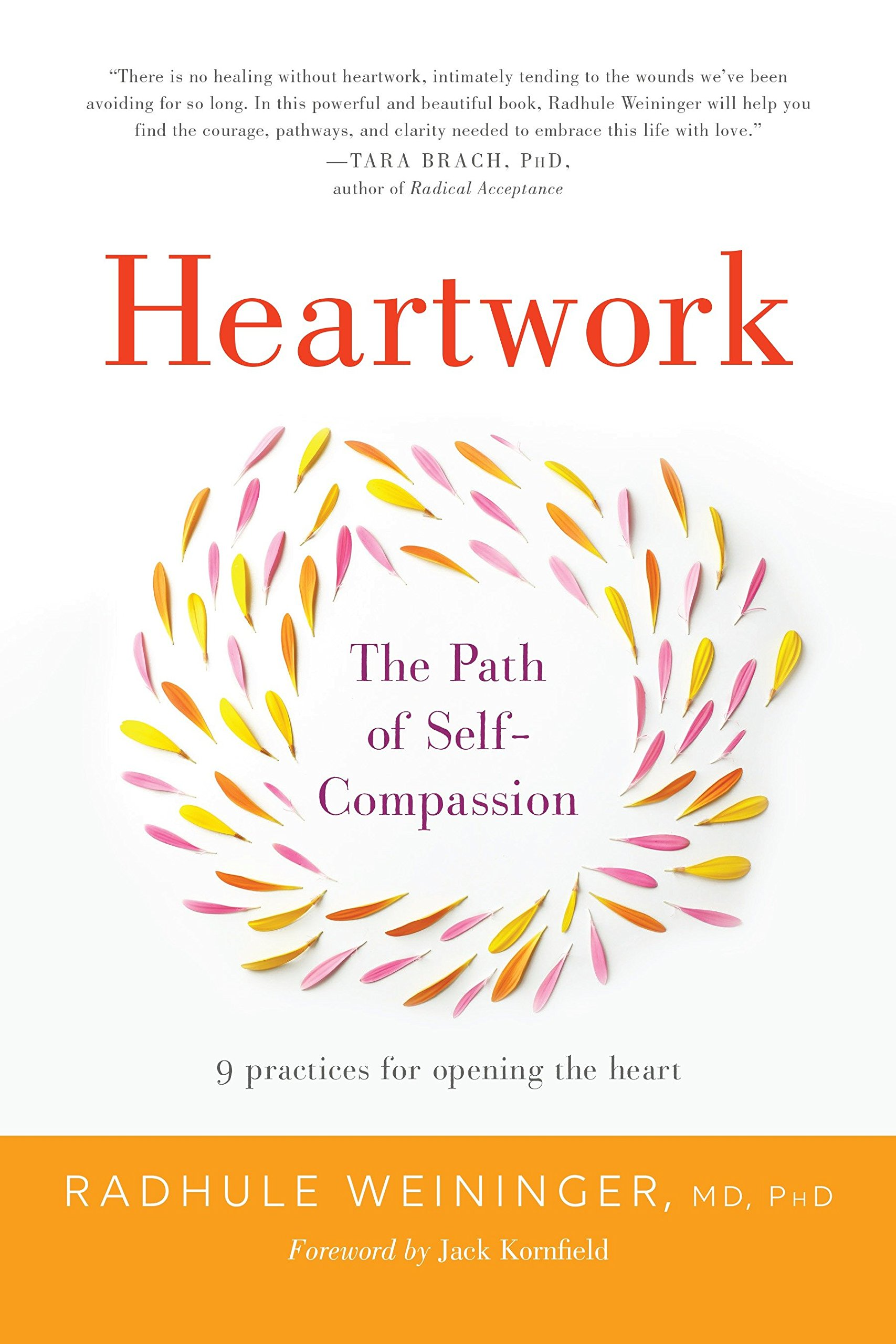Heartwork The Path Of Self Compassion 9 Practices For Opening The Heart