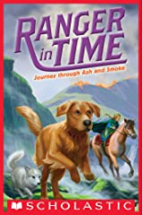 Journey through Ash and Smoke (Ranger in Time #5) Kindle Edition