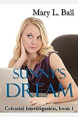 Sunny's Dream (Celestial Investigation Book 1) Kindle Edition