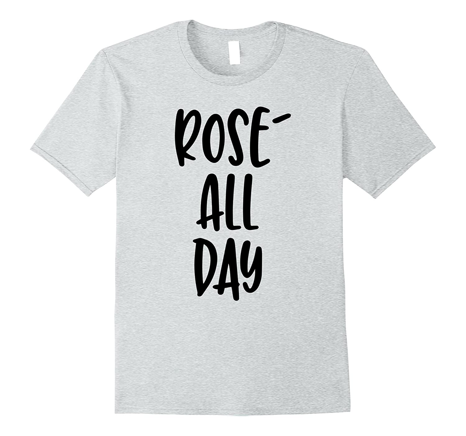3c323a8e Rose All Day Funny Wine Lover Quote T-Shirt-PL – Polozatee