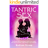 Tantric Sex: The Ultimate Step by Step Guide to Tantric Sex for Couples with Tantric Sex Positions, Massages… book cover