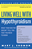 Living Well with Hypothyroidism: What Your Doctor Doesn't Tell You... That You Need to Know (Living Well (Collins))