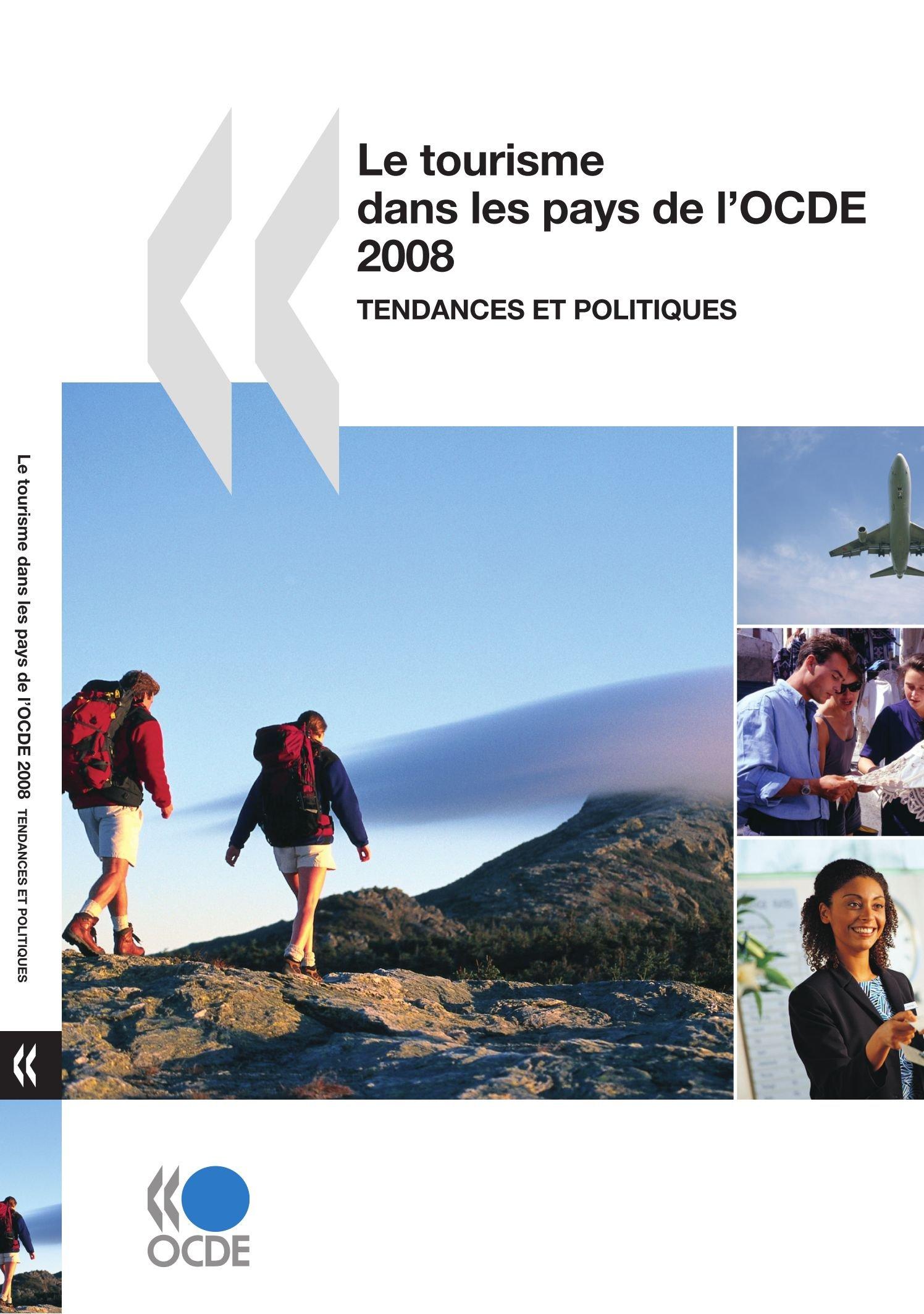 Le tourisme dans les pays de l'OCDE 2008 : Tendances et politiques (French Edition) pdf
