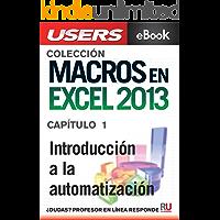 Macros en Excel 2013: Introducción a la automatización (Colección Macros en Excel 2013 nº 1)