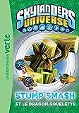 Skylanders 06 - Stump Smash et le Dragon-Squelette