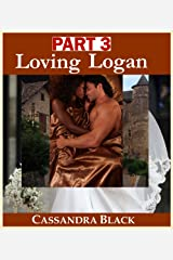 Loving Logan, PART 3: BWWM Multicultural Romance Kindle Edition