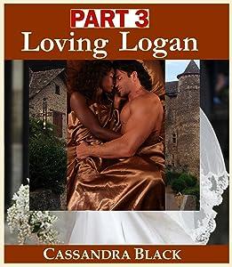 Loving Logan, PART 3: BWWM Multicultural Romance