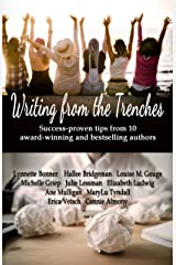 Writing from the Trenches: Tips & Techniques from Ten Award-Winning Authors Kindle Edition