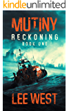 MUTINY: A Post Apocalyptic-Dystopian EMP Attack Thriller (Reckoning Book 1)