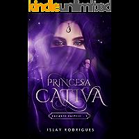 Princesa Cativa : A sacerdotisa e o príncipe rebelde (Encanto Egípcio Livro 1)