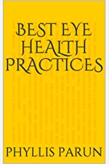 Best Eye Health Practices (Radiant Health Primer Book 7) Kindle Edition