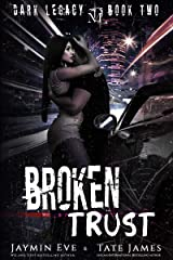 Broken Trust: A Dark High School Romance (Dark Legacy Book 2) Kindle Edition