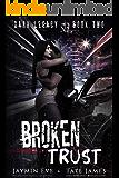 Broken Trust: A Dark High School Romance (Dark Legacy Book 2)