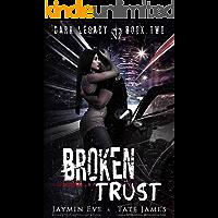 Broken Trust: A Dark High School Romance (Dark Legacy Book 2) (English Edition)