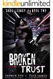 Broken Trust: A Dark High School Romance (Dark Legacy Book 2)