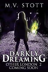 Darkly Dreaming: An Uncanny Kingdom Urban Fantasy (Other London Book 2) Kindle Edition