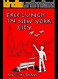 Free Lunch in New York City: The Illustrious Adventures of Hardy von Hachenstein