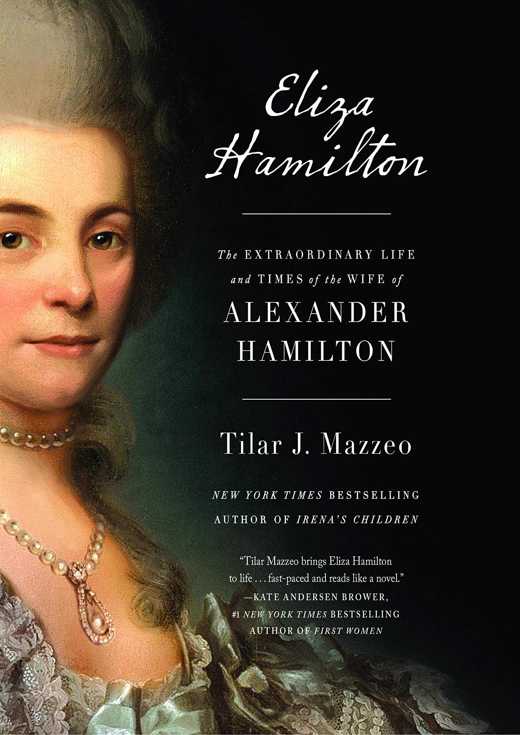 Eliza Hamilton: The Extraordinary Life and Times of the Wife ...