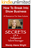 How To Break Into Show Business: Secrets Of A Hollywood Talent Manager (English Edition)