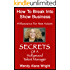 How To Break Into Show Business: Secrets Of A Hollywood Talent Manager
