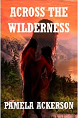 Across the Wilderness (The Wilderness Series Book 1) Kindle Edition