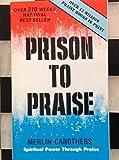 Prison to Praise: Spiritual Power through Praise