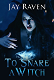 To Snare A Witch