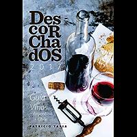 Descorchados 2017: Guía de vinos de la Argentina y Chile
