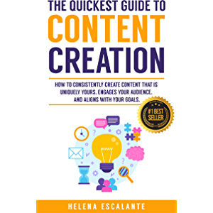 The Quickest Guide to Content Creation: How to Consistently Create Content that is Uniquely Yours, Engages Your Audience…