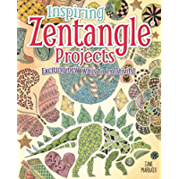 Inspiring Zentangle Projects: Exciting new ways to creativity