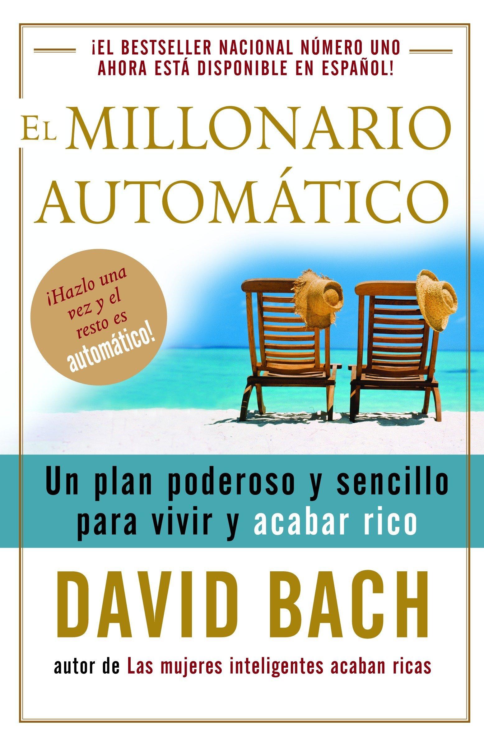 Read Online El millonario automático: Un plan poderoso y sencillo para vivir y acabar rico (Spanish Edition) ebook