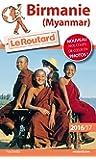 Guide du Routard Birmanie 2016/2017: Myanmar
