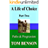 A Life of Choice: Part Two
