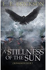 A Stillness of the Sun (Crowmakers: Book 1) Kindle Edition
