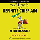 The Miracle of a Definite Chief Aim (Napoleon Hill Success Course)