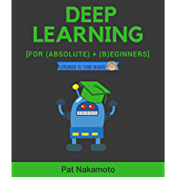 Deep Learning: Deep Learning explained to your granny – A guide for beginners (Machine Learning) (English Edition)