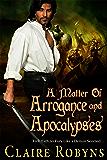 A Matter of Arrogance and Apocalypses (Dark Matters Book 4)