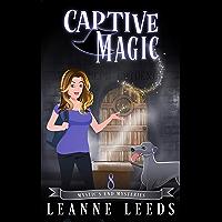 Captive Magic (Mystic's End Mysteries Book 8)