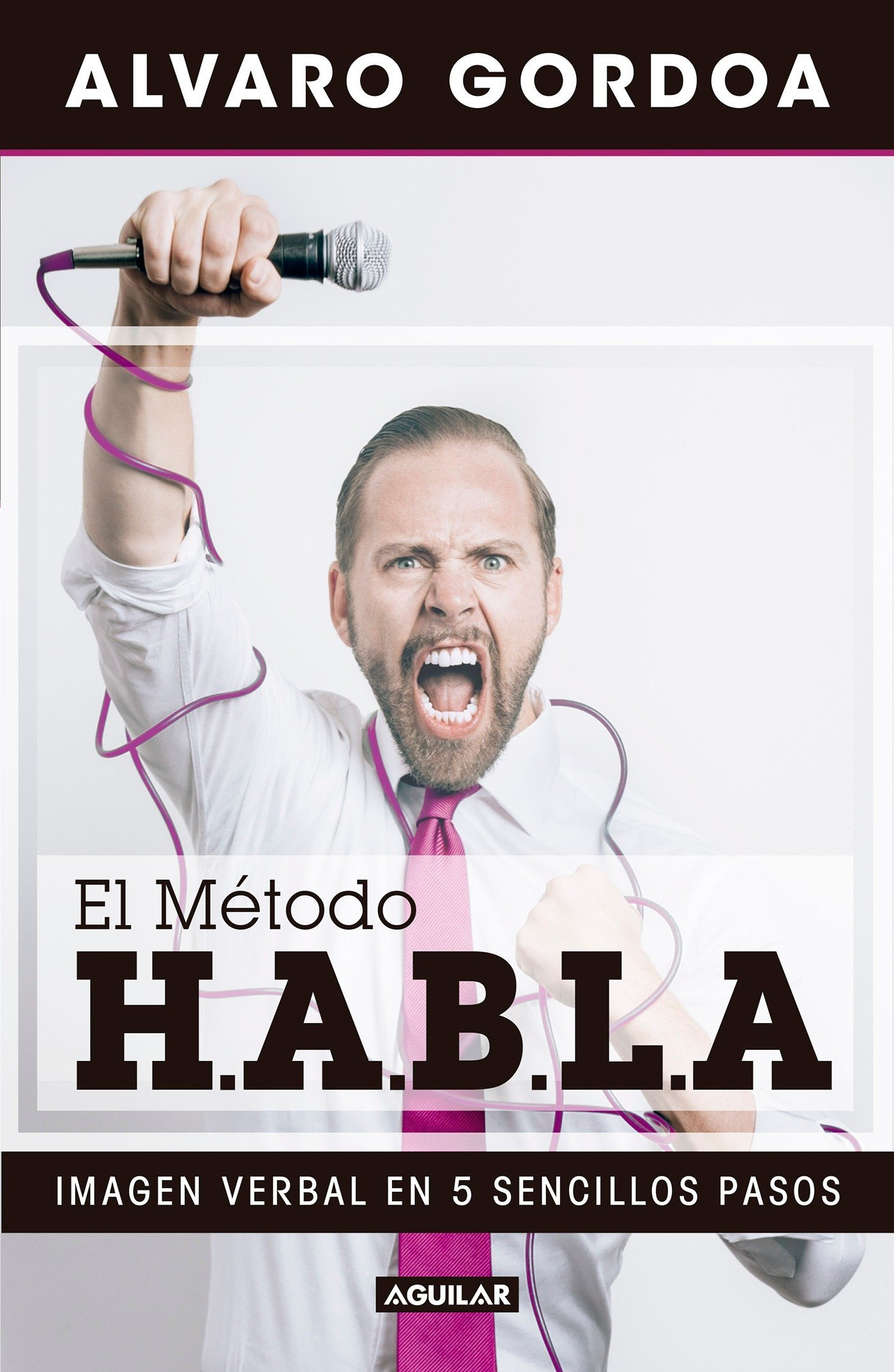 El método H.A.B.L.A / The S.P.E.A.K. Method (Spanish Edition)
