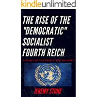 """History of the Deep State Volume 3: The Rise of the """"Democratic"""" Socialist Fourth Reich"""