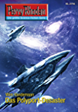 "Perry Rhodan 2716: Das Polyport-Desaster (Heftroman): Perry Rhodan-Zyklus ""Das Atopische Tribunal"" (Perry Rhodan-Die Gröβte Science- Fiction- Serie)"