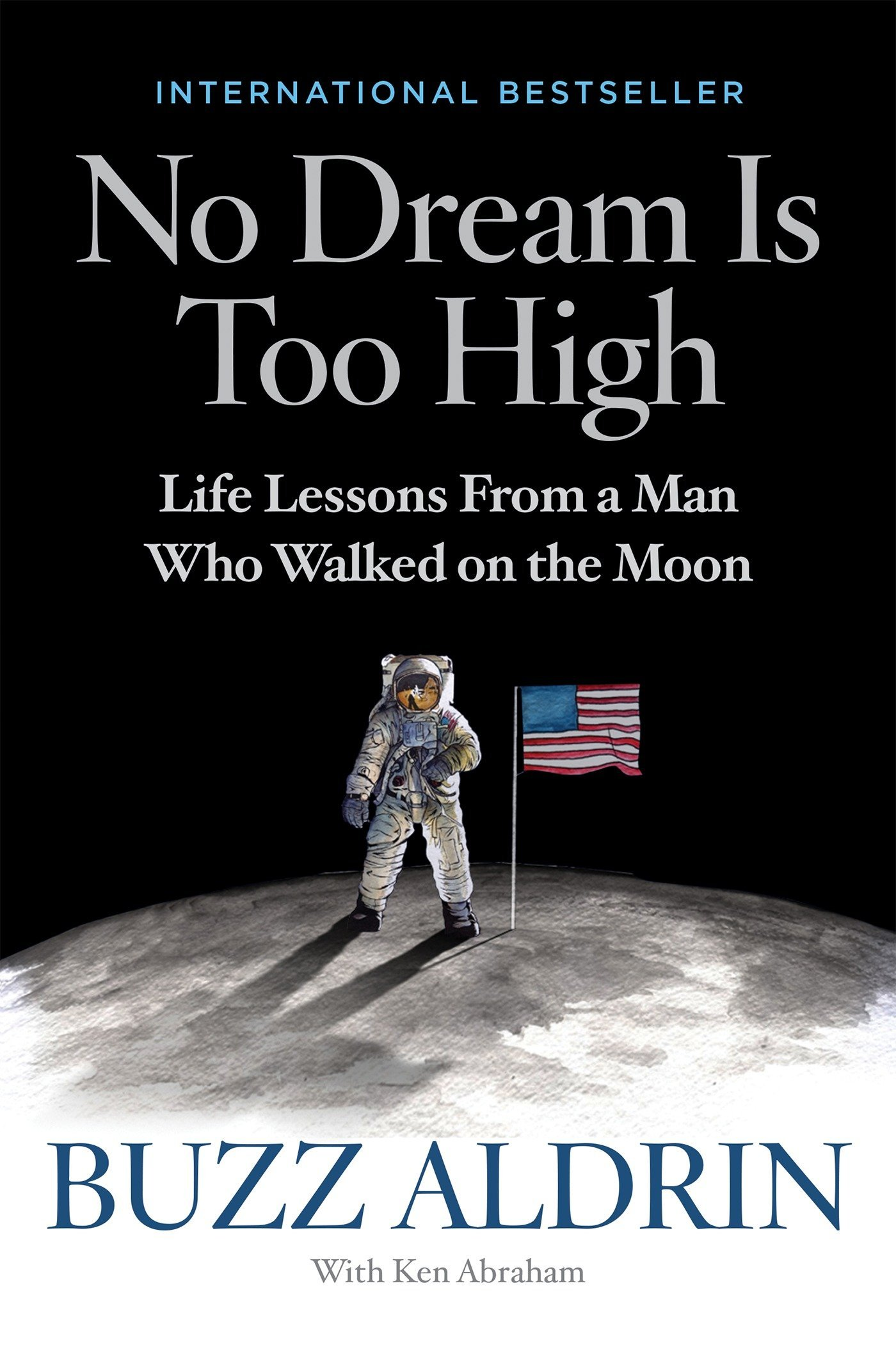 Image result for No Dream Is Too High: Life Lessons From A Man Who Walked On The Moon
