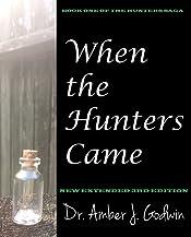 When the Hunters Came (Hunters Saga Book 1)