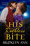 His Ruthless Bite |  Historical Paranormal Romance: Regency Vampires (Scandals With Bite Book 4)