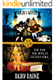 The Day the Witch Stood Still (Supernatural Romance and Suspense Series) (Wilde & Witchy Book 1)