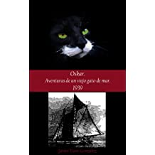 Oskar. Aventuras de un viejo gato de mar. 1939 (Spanish Edition) Jan 21, 2013