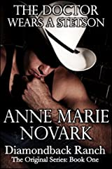The Doctor Wears A Stetson (The Diamondback Ranch Original Series, Book 1) Kindle Edition
